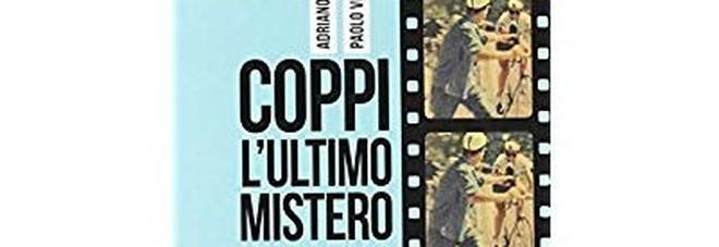 Coppi, l'ultimo mistero: gli ultimi giorni del Campionissimo raccontati da Adriano Laiolo e Paolo Viberti